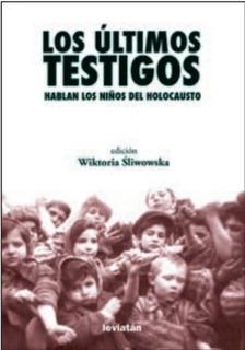 Últimos Testigos Hablan Los Niños Del Holocausto (le)