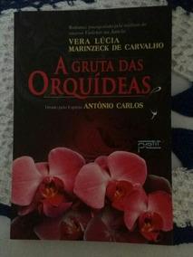 Livro: A Gruta Das Orquídeas - Vera Lúcia