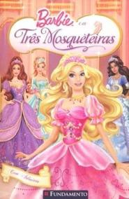 Barbie - E As Tres Mosqueteiras - Novo