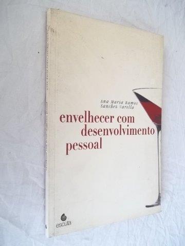 * Envelhecer Com Desenvolvimento Pessoal - Livro