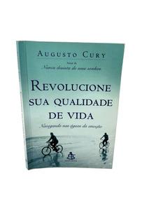Revolucione A Sua Qualidade De Vida Augusto Cury Emoção