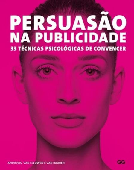 Persuasao Na Publicidade - 33 Tecnicas Psicologicas De Con