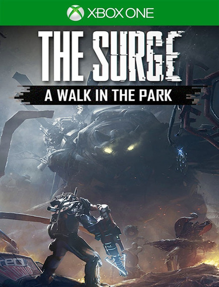 The Surge A Walk In The Park Dlc Xbox - 25 Díg (envio Flash)