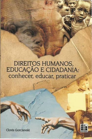 Direitos Humanos, Educação E Cidadania, Clovis Gorczevski