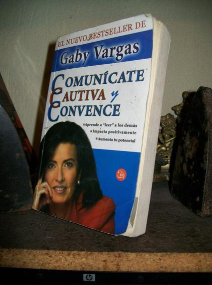 Comunicate Cautiva Y Convence - Gaby Vargas