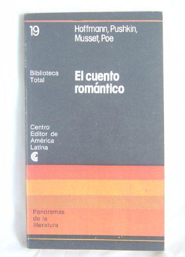 El Cuento Romantico / Poe - Hoffmann - Pushkin, Ed Ceal