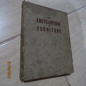 The Encyclopedia Od Founiture, Edição 1951 - Joseph Aronson