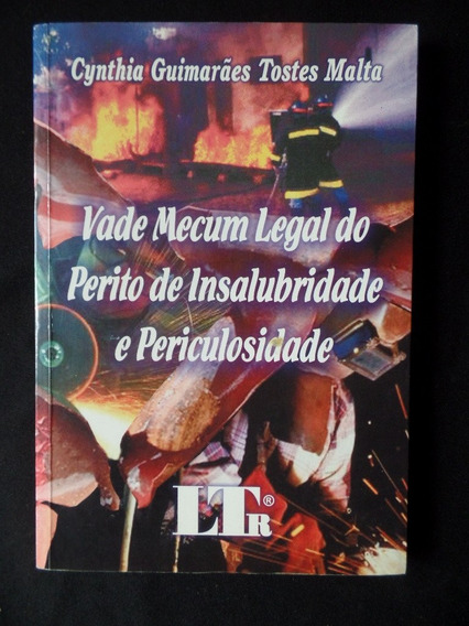 Vade Mecum Legal Do Perito De Insalubridade E Periculosidade