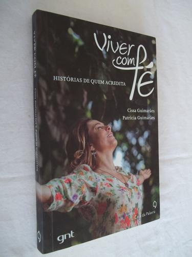 Livro - Viver Com Fé - Cissa Guimarães / Patricia - Acredita