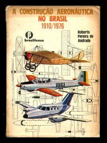 A Construção Aeronáutica No Brasil 1910 A 1976 Aviões L.2100