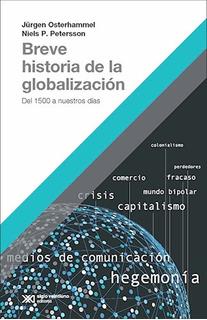 Libro Breve Historia De La Globalizacion De Jurgen Osterhamm