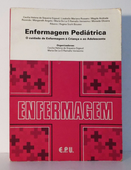 Livro Enfermagem Pediátrica O Cuidado De Enfermagem À Crianç