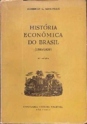 Livro História Econômica Do Brasil 1500-1820 Roberto C. Simo
