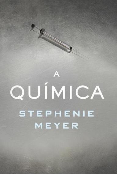 Livro A Química - Stephenie Meyer #