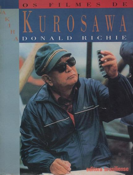 Os Filmes De Akira Kurosawa - Livro - Donald Richie