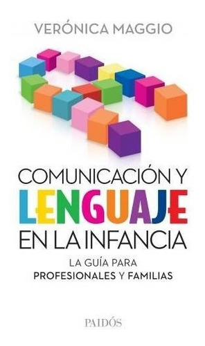 Comunicación Y Lenguaje En La Infancia - Verónica Maggio