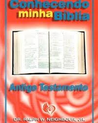 Conhecendo Minha Bíblia - Antigo Testame Ralph W Neighbourg