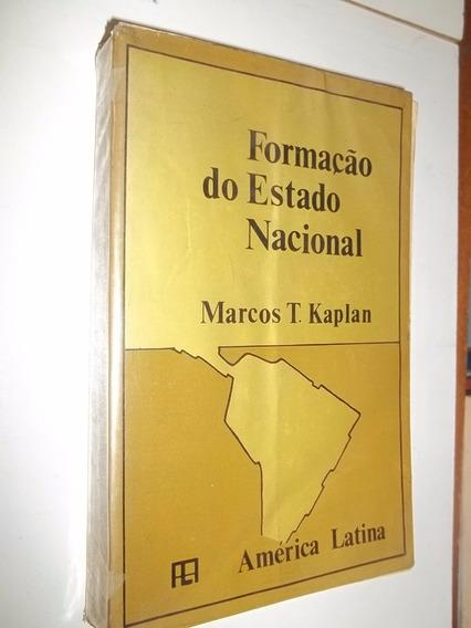 * Livro - Formação Do Estado Nacional - Marcos T. Kaplan