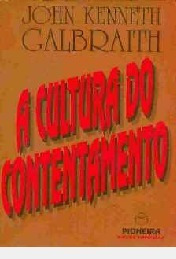 A Cultura Do Contentamento /// Estados U John Kenneth Galbr