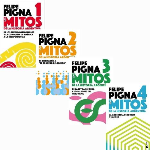 Imagen 1 de 6 de Pack Mitos De La Historia Argentina - 4 Libros- Felipe Pigna