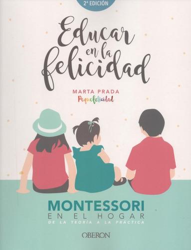 Libro: Educar En La Felicidad. Marta Prada.