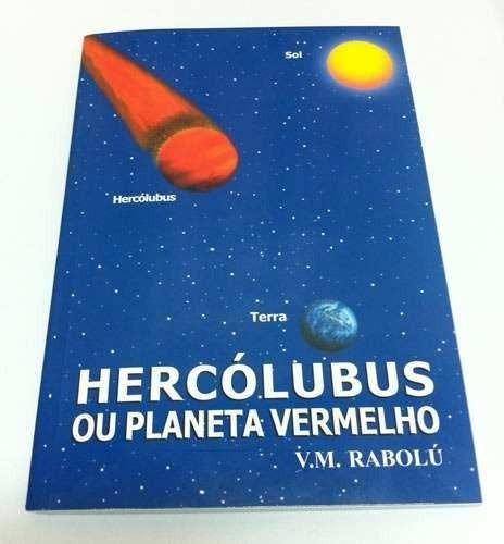 Livro Hercólobus Ou Planeta Vermelho V. M. Rabolú