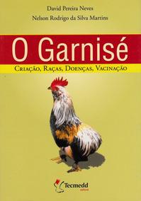 Livro - O Garnisé - Criação, Raças...