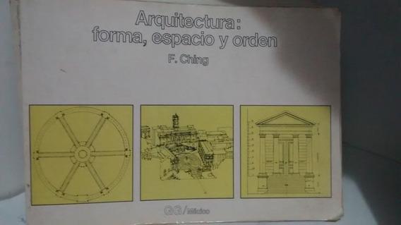 Arquitectura: Forma, Espacio Y Orden - F. Ching