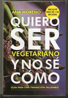 Libro Quiero Ser Vegetariano No Se Como Moreno Papel