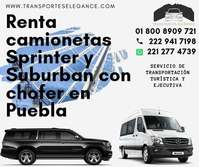 Renta De Camionetas Vans Y Suburbans Con Chofer En Puebla