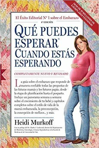 Que Puedes Esperar Cuando Estas Esperando: 4th Edition (que