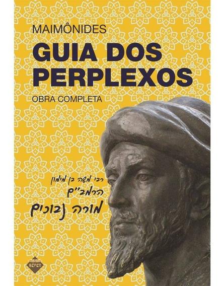 Guia Dos Perplexos - Obra Completa - Maimônides