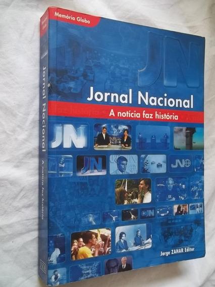 Livro - Jornal Nacional A Noticia Faz Historia - Jorge Zahar