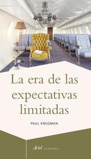 La Era De Las Expectativas Limitadas De Paul Krugman