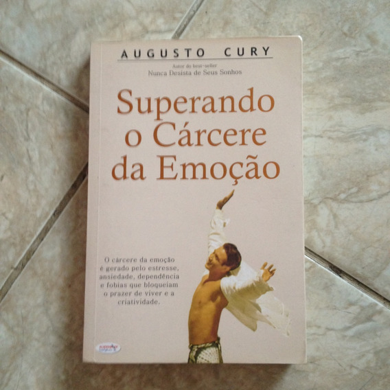 Livro Superando O Cárcere Da Emoção - Augusto Cury