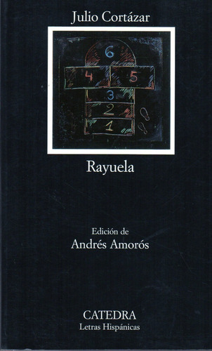 Rayuela - Córtazar - Cátedra