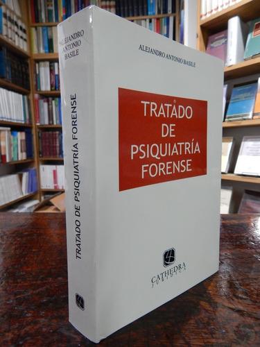 Basile Tratado De Psiquiatría Forense