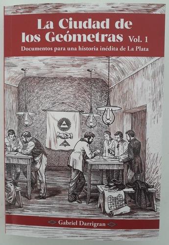 L0155. La Ciudad De Los Geómetras. Masonería En La Plata