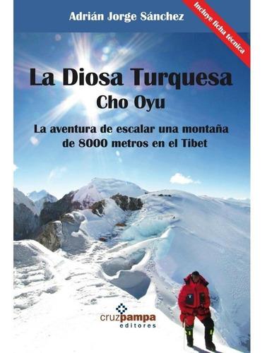 La Diosa Turquesa, Cho Oyu -  Adrián J. Sanchez