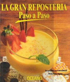 La Gran Repostería Paso A Paso - Libro Digital Pdf