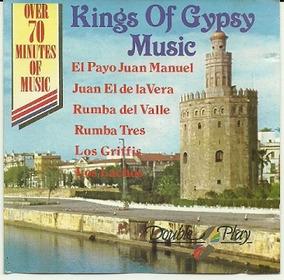 The Kings Of Gypsy Music Juan Manuel Rumba Del Valle Los Lan
