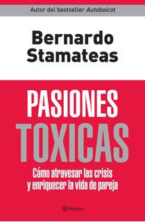 Pasiones Tóxicas De Bernardo Stamateas - Planeta