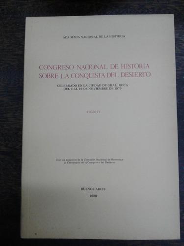 Congreso Nacional De Historia S/ La Conquista Del Desierto 4