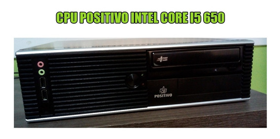 Cpu Positivo Desktop Core I5 650 3.20ghz+4gb Ddr3+hd 160gb