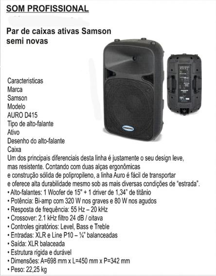 02 Caixas Ativa Samson Modelo Auro D415 - 800 Wats Rms