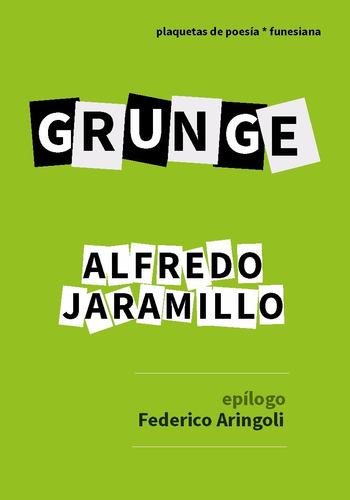 Grunge De Alfredo Jaramillo Funesiana