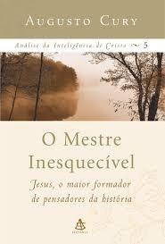 Livro O Mestre Inesquecível - Jesus Augusto Cury