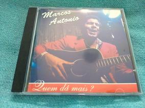 Cd Marcos Antonio Quem Dá Mais 1ª Edição 2001 Raro Pouco Uso