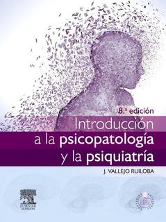 Vallejo. Introducción A La Psicopatología Y La Psiquiatría