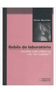 Livro Bebês De Laboratorio - Escolha Wivian Maranhão